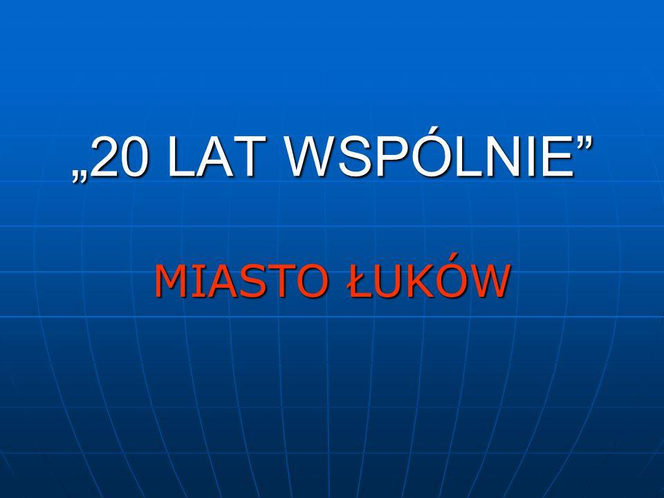 """""""20 LAT WSPÓLNIE MIASTO ŁUKÓW"""