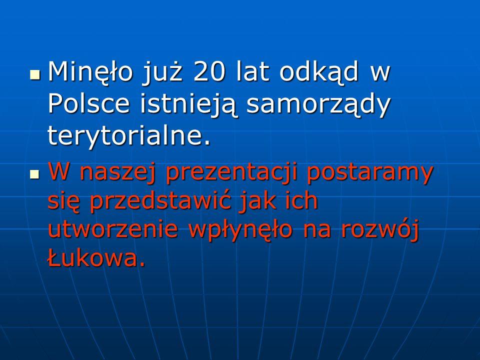 Minęło już 20 lat odkąd w Polsce istnieją samorządy terytorialne.