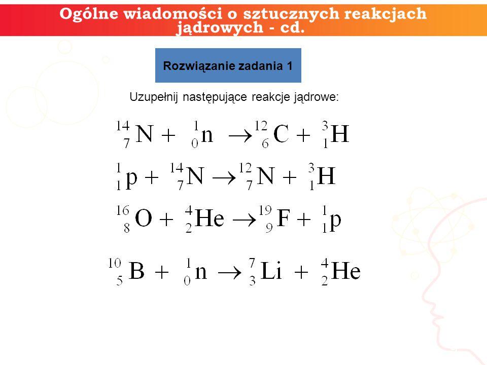 2.Rozszczepienie jąder atomowych Reakcje rozszczepienia jąder pierwiastków ciężkich.