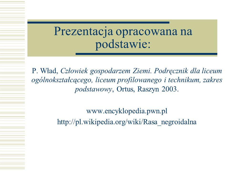 Prezentacja opracowana na podstawie: P.Wład, Człowiek gospodarzem Ziemi.