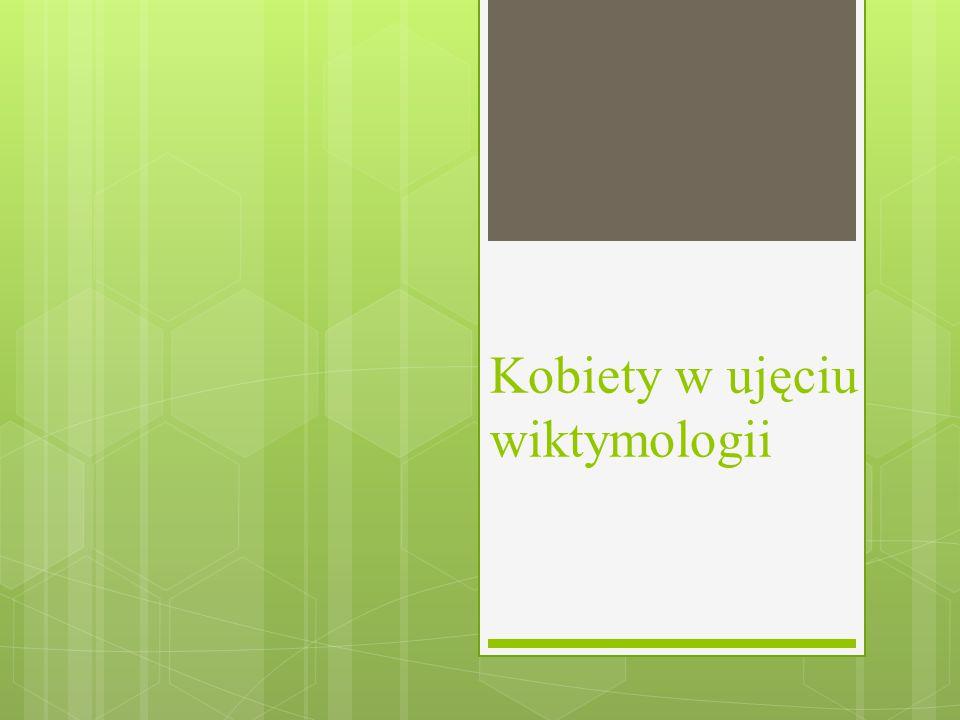 Kobiety w ujęciu wiktymologii
