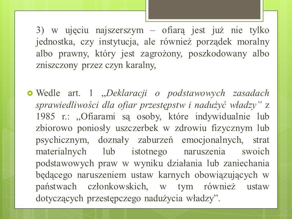  Polski system prawno – karny nie posługuje się pojęciem ofiary przestępstwa, lecz pokrzywdzonego (art.