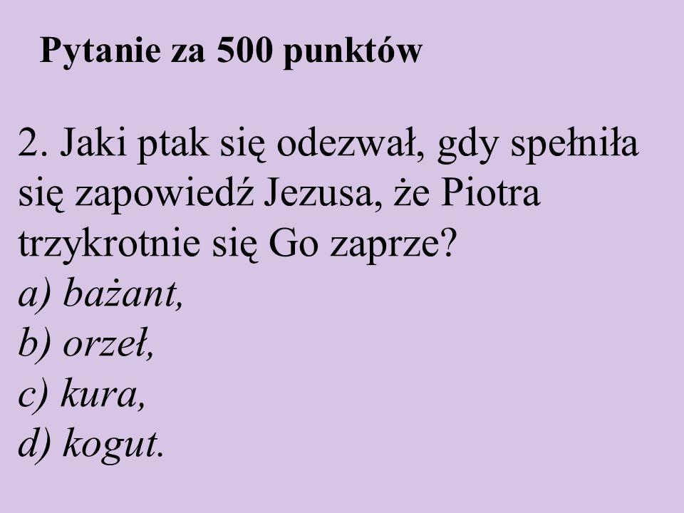 Pytanie za 500 punktów 2.