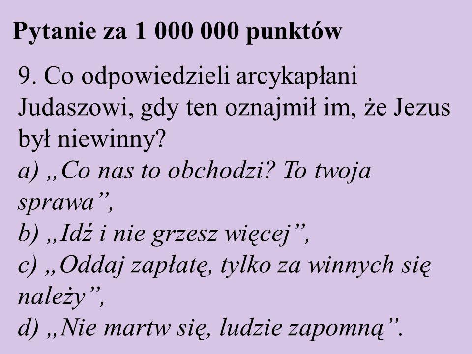 Pytanie za 1 000 000 punktów 9.