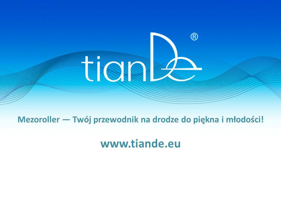 Mezoroller — Twój przewodnik na drodze do piękna i młodości! www.tiande.eu