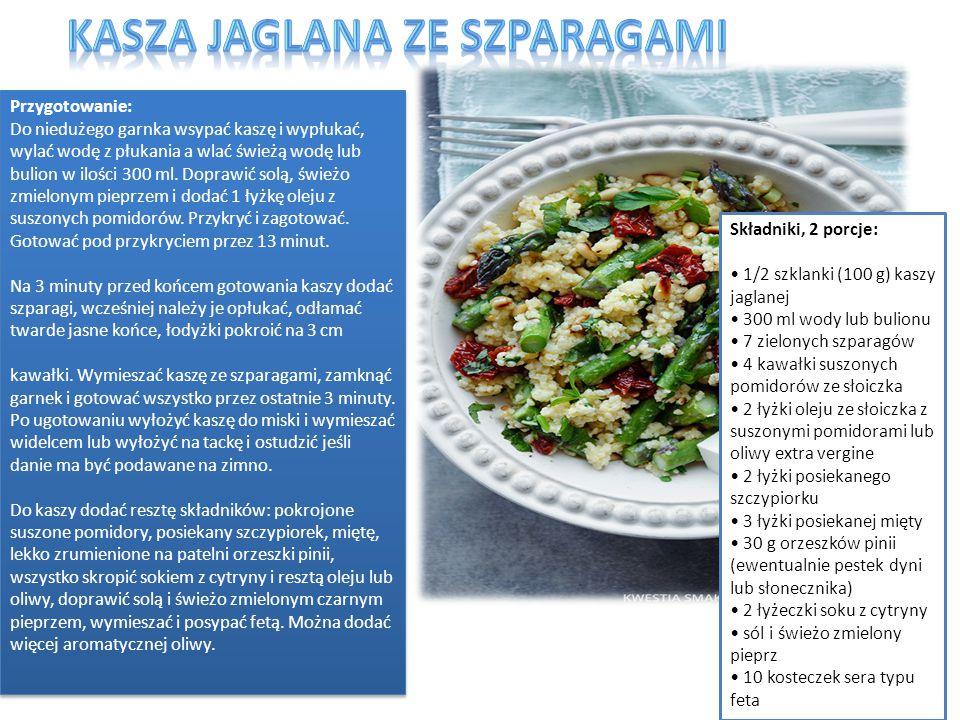 Składniki, 2 porcje: 1/2 szklanki (100 g) kaszy jaglanej 300 ml wody lub bulionu 7 zielonych szparagów 4 kawałki suszonych pomidorów ze słoiczka 2 łyż