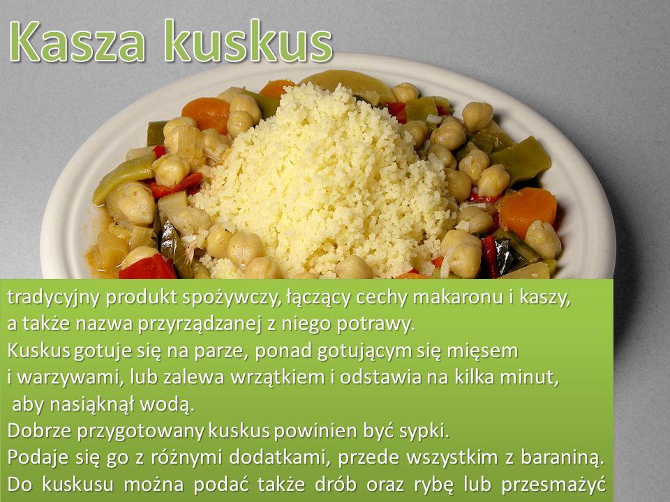 tradycyjny produkt spożywczy, łączący cechy makaronu i kaszy, a także nazwa przyrządzanej z niego potrawy. Kuskus gotuje się na parze, ponad gotującym