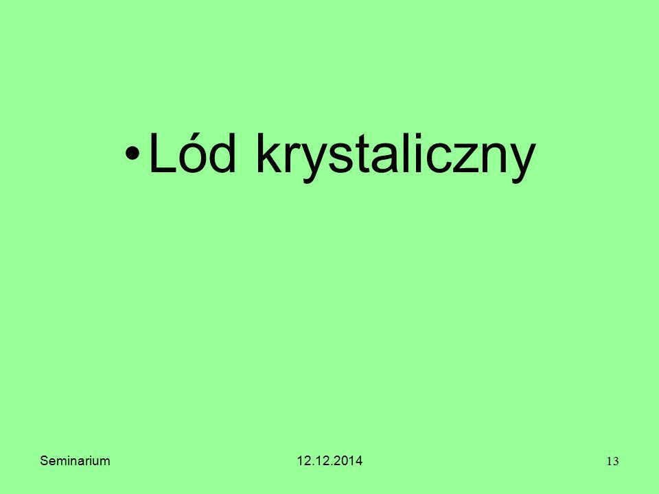 Lód krystaliczny 13 Seminarium12.12.2014
