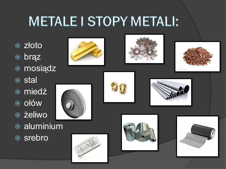  złoto  brąz  mosiądz  stal  miedź  ołów  żeliwo  aluminium  srebro