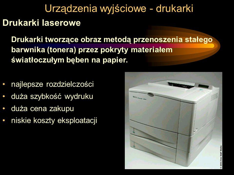 Urządzenia wyjściowe - drukarki Drukarki laserowe Drukarki tworzące obraz metodą przenoszenia stałego barwnika (tonera) przez pokryty materiałem światłoczułym bęben na papier.