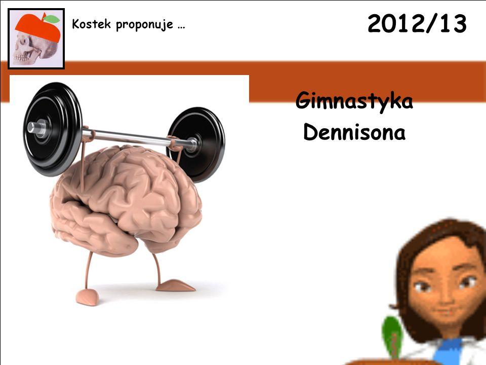 2012/13 Gimnastyka Dennisona Kostek proponuje …