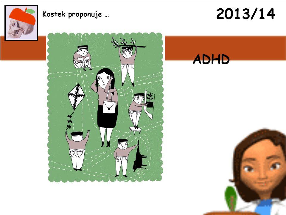 2013/14 ADHD Kostek proponuje …