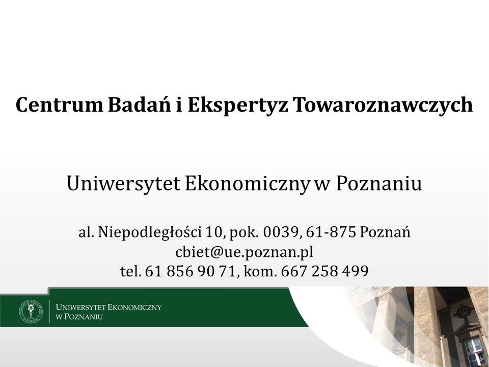 Centrum Badań i Ekspertyz Towaroznawczych Uniwersytet Ekonomiczny w Poznaniu al. Niepodległości 10, pok. 0039, 61-875 Poznań cbiet@ue.poznan.pl tel. 6