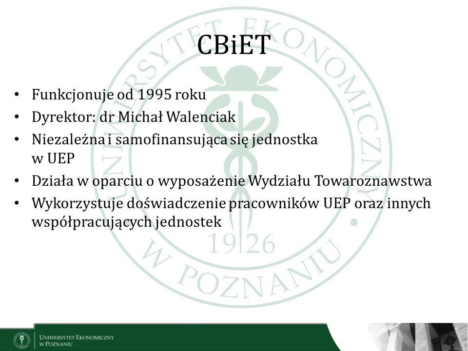 CBiET Funkcjonuje od 1995 roku Dyrektor: dr Michał Walenciak Niezależna i samofinansująca się jednostka w UEP Działa w oparciu o wyposażenie Wydziału