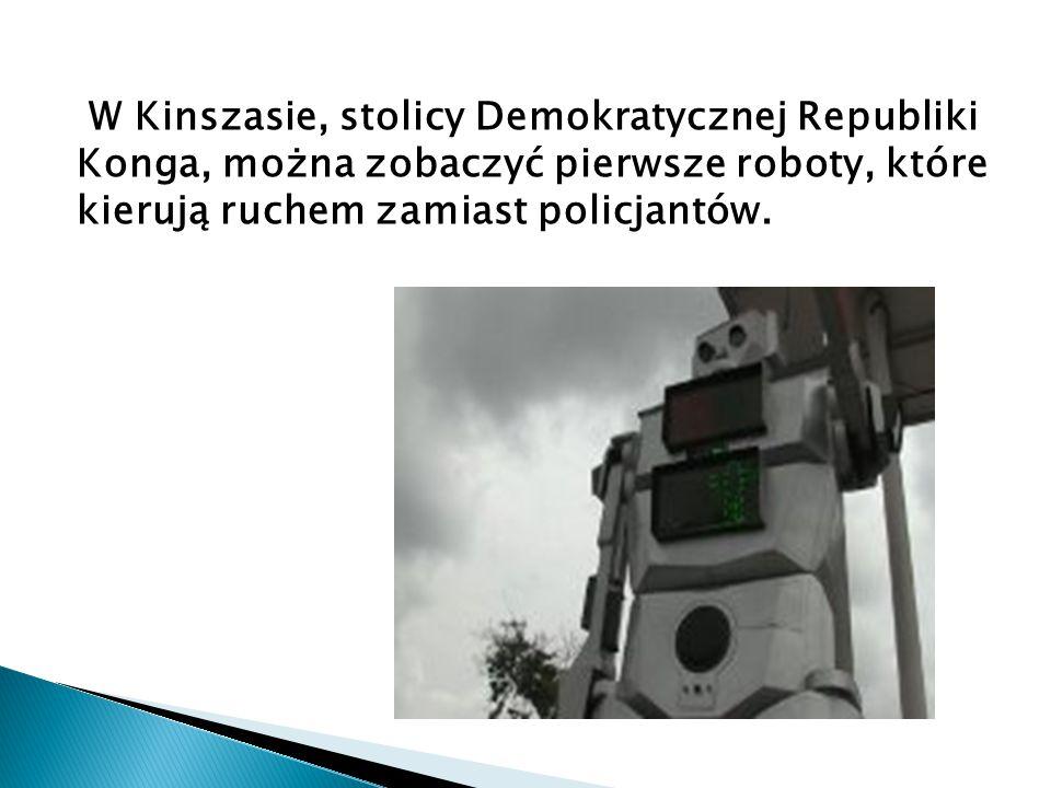 W Kinszasie, stolicy Demokratycznej Republiki Konga, można zobaczyć pierwsze roboty, które kierują ruchem zamiast policjantów.