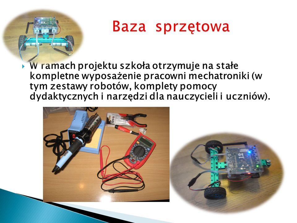  W ramach projektu szkoła otrzymuje na stałe kompletne wyposażenie pracowni mechatroniki (w tym zestawy robotów, komplety pomocy dydaktycznych i narzędzi dla nauczycieli i uczniów).