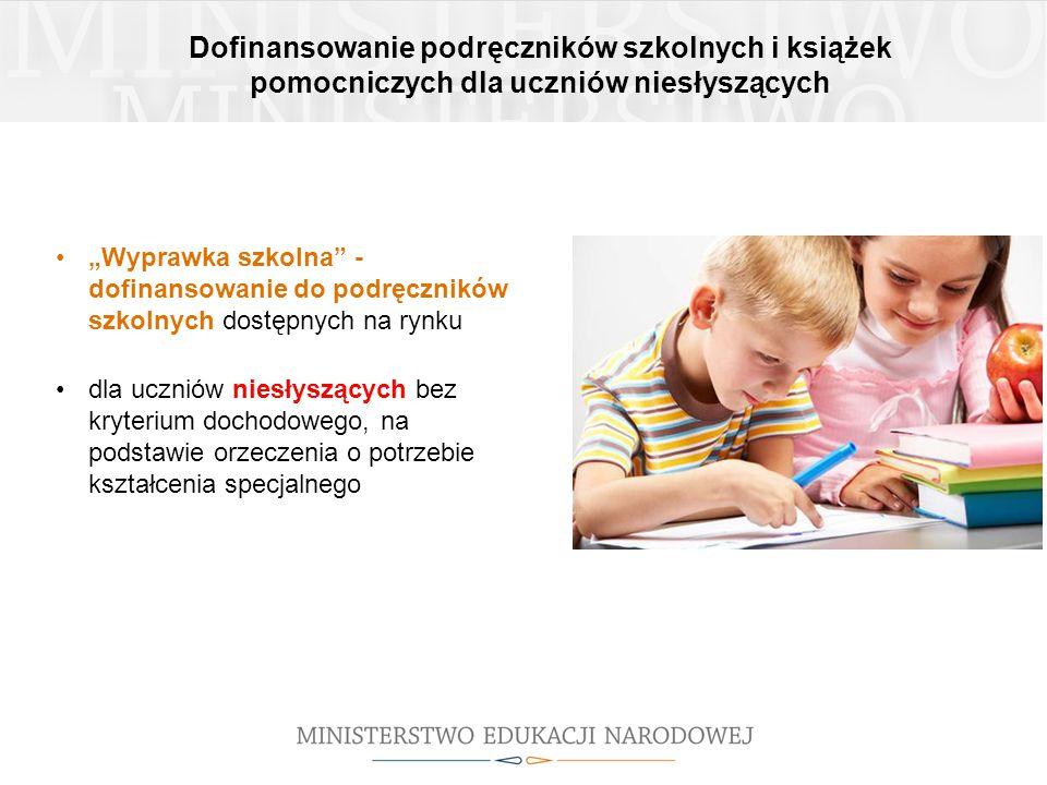 """Dofinansowanie podręczników szkolnych i książek pomocniczych dla uczniów niesłyszących """"Wyprawka szkolna"""" - dofinansowanie do podręczników szkolnych d"""
