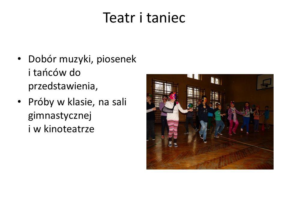 Teatr i taniec Dobór muzyki, piosenek i tańców do przedstawienia, Próby w klasie, na sali gimnastycznej i w kinoteatrze
