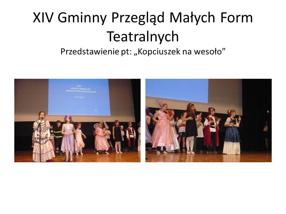 """XIV Gminny Przegląd Małych Form Teatralnych Przedstawienie pt: """"Kopciuszek na wesoło"""