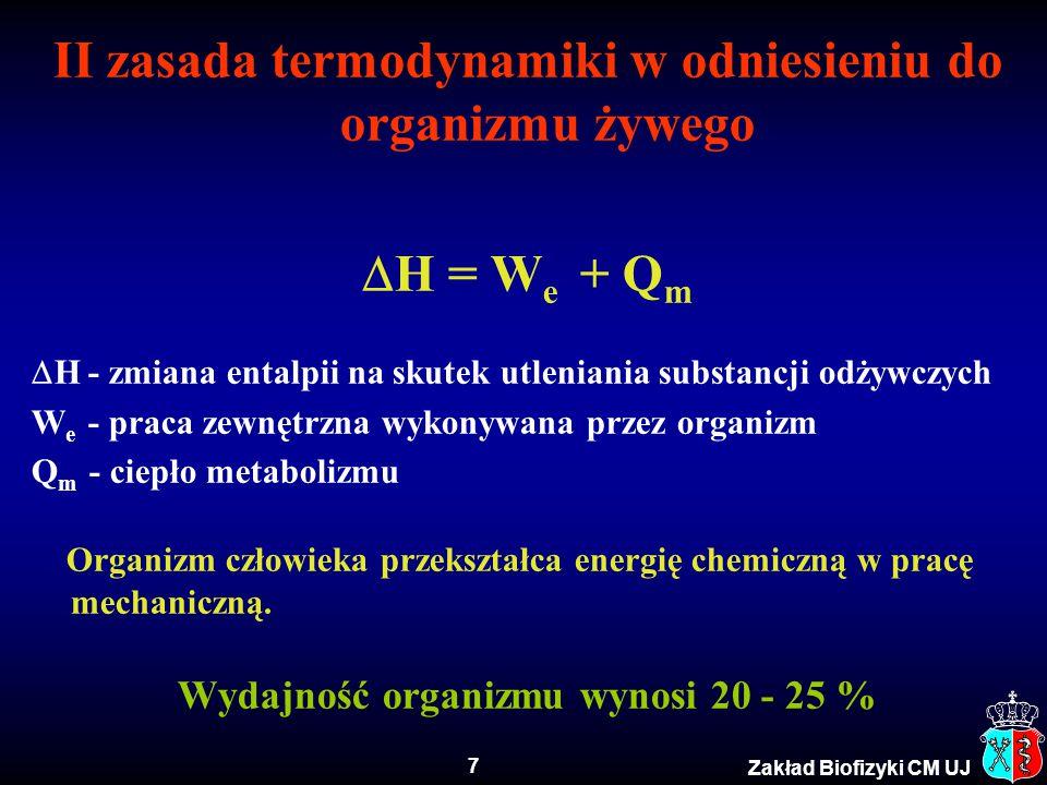 8 Zakład Biofizyki CM UJ Przemiana podstawowa Przemiana podstawowa (spoczynkowa) - niezbędny wydatek energii (minimalne dzienne zapotrzebowanie energetyczne), jaki jest potrzebny organizmowi do podtrzymania jego podstawowych funkcji życiowych (czynności narządów krążenia, oddychania, procesy życiowe komórek itp.) w warunkach zupełnego spoczynku.