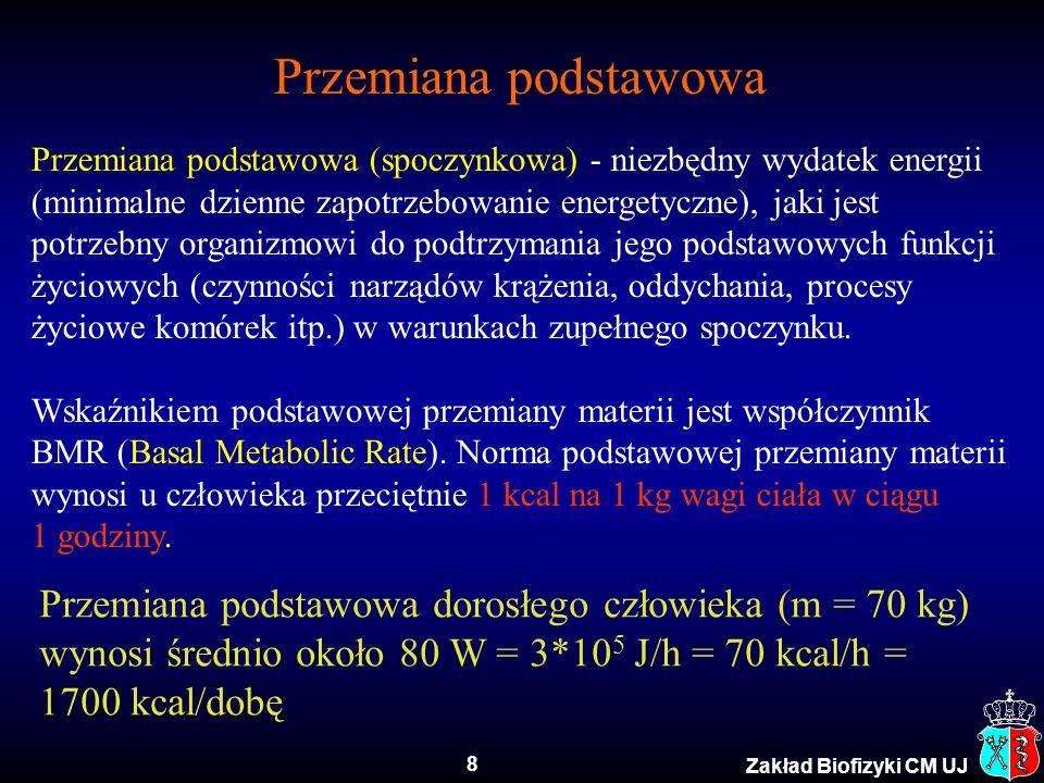 9 Zakład Biofizyki CM UJ Zadanie 2 Przemiana podstawowa dorosłego człowieka wynosi około 3*10 5 J/h.