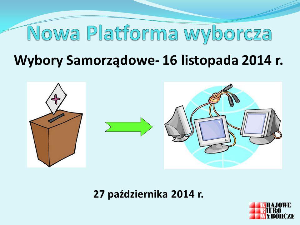 Wybory Samorządowe- 16 listopada 2014 r. 27 października 2014 r.
