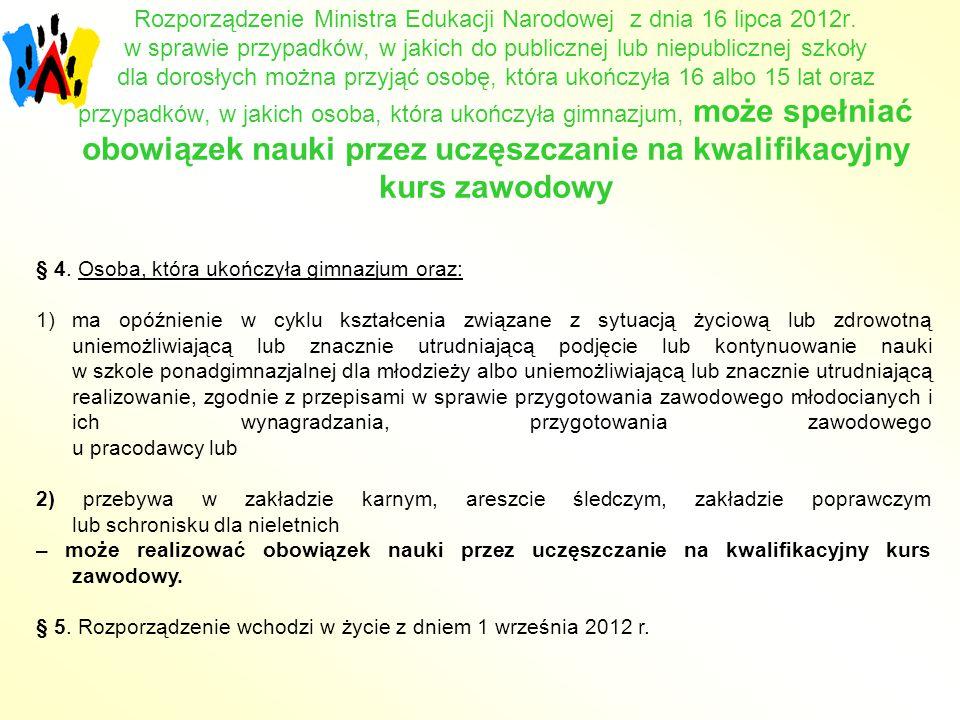 Rozporządzenie Ministra Edukacji Narodowej z dnia 16 lipca 2012r. w sprawie przypadków, w jakich do publicznej lub niepublicznej szkoły dla dorosłych