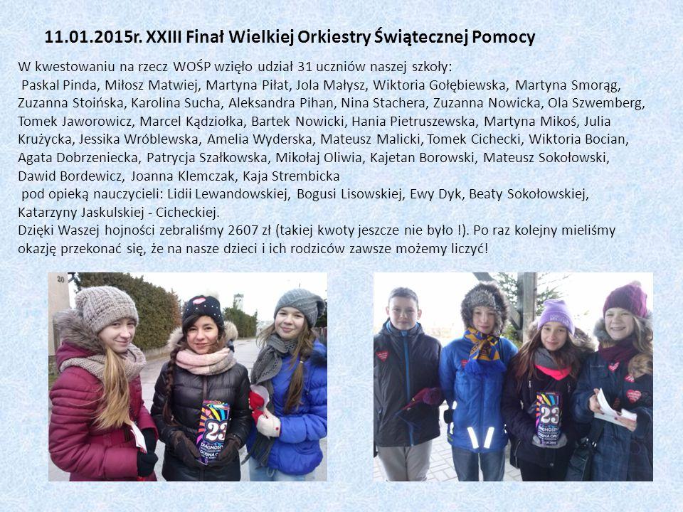 W kwestowaniu na rzecz WOŚP wzięło udział 31 uczniów naszej szkoły: Paskal Pinda, Miłosz Matwiej, Martyna Piłat, Jola Małysz, Wiktoria Gołębiewska, Ma