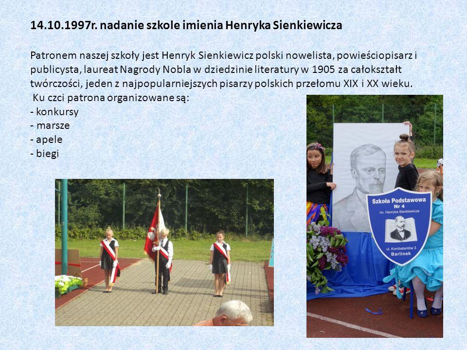 14.10.1997r. nadanie szkole imienia Henryka Sienkiewicza Patronem naszej szkoły jest Henryk Sienkiewicz polski nowelista, powieściopisarz i publicysta