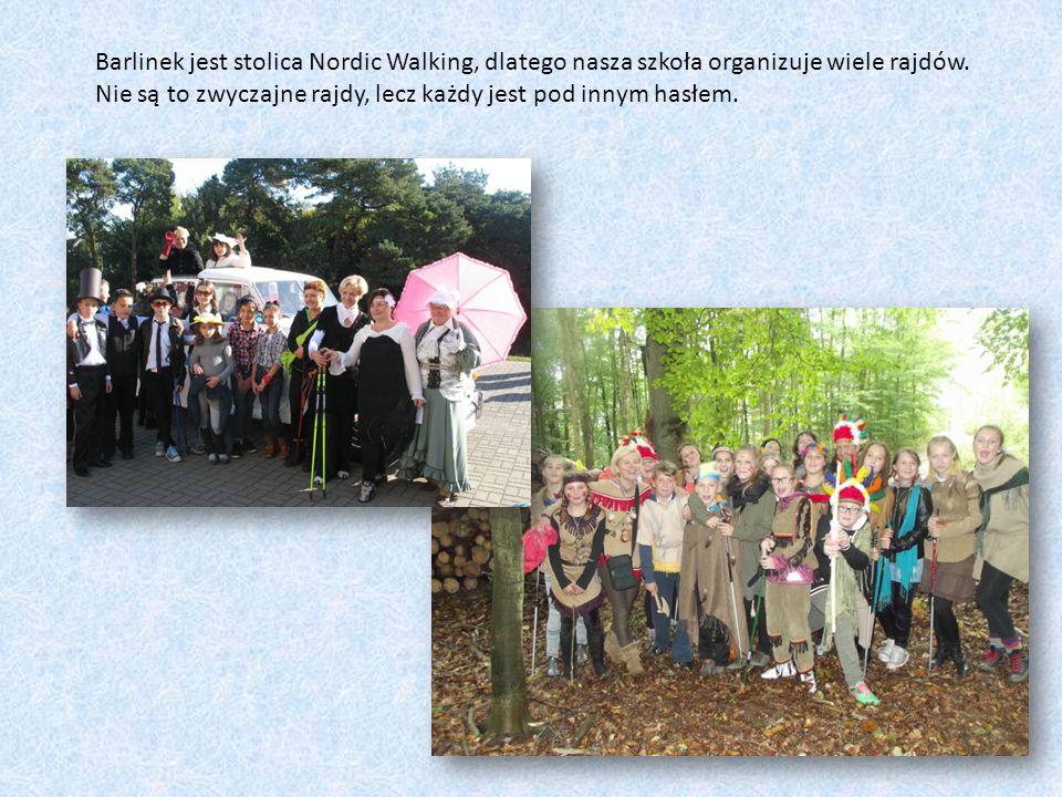 Barlinek jest stolica Nordic Walking, dlatego nasza szkoła organizuje wiele rajdów. Nie są to zwyczajne rajdy, lecz każdy jest pod innym hasłem.