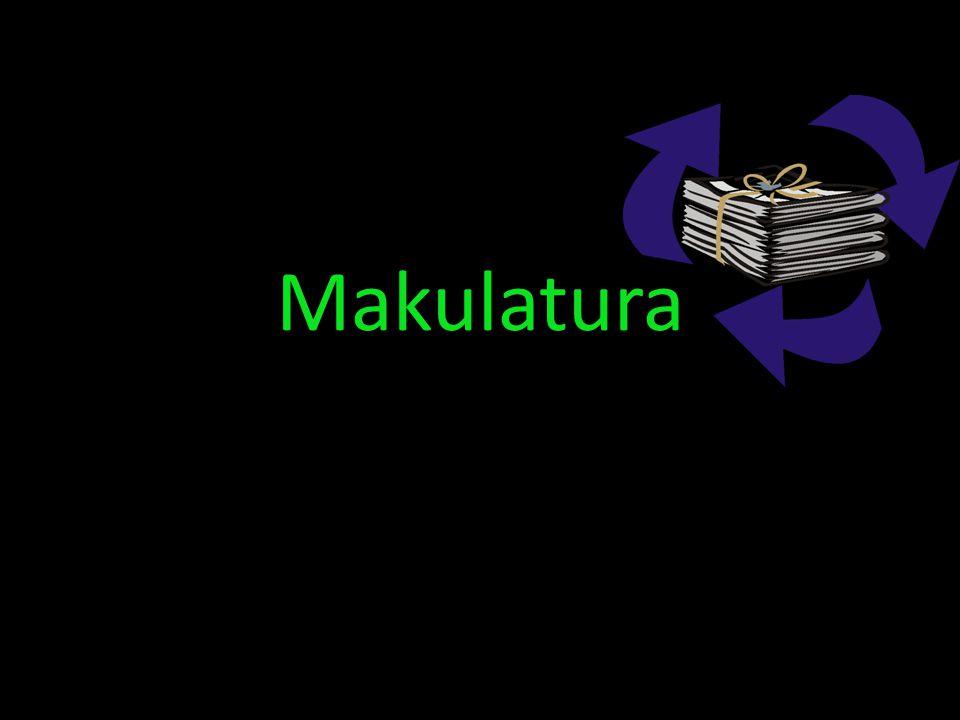 Co to jest makulatura? gazety książki zeszyty papier katalogi ulotki reklamowe itp.