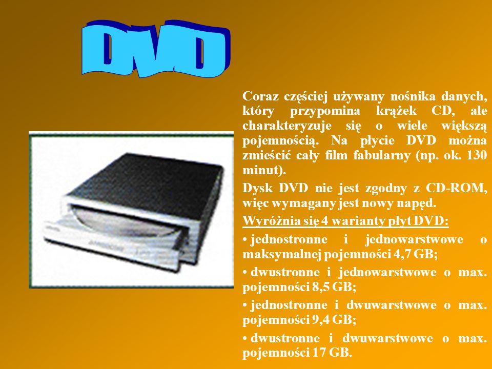 Coraz częściej używany nośnika danych, który przypomina krążek CD, ale charakteryzuje się o wiele większą pojemnością. Na płycie DVD można zmieścić ca