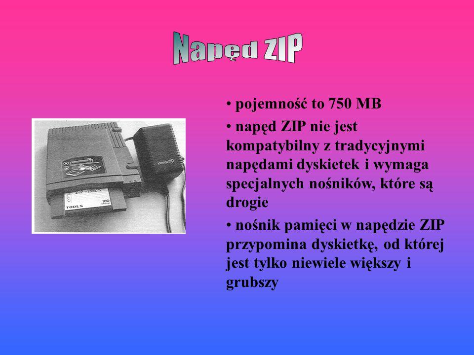 pojemność to 750 MB napęd ZIP nie jest kompatybilny z tradycyjnymi napędami dyskietek i wymaga specjalnych nośników, które są drogie nośnik pamięci w