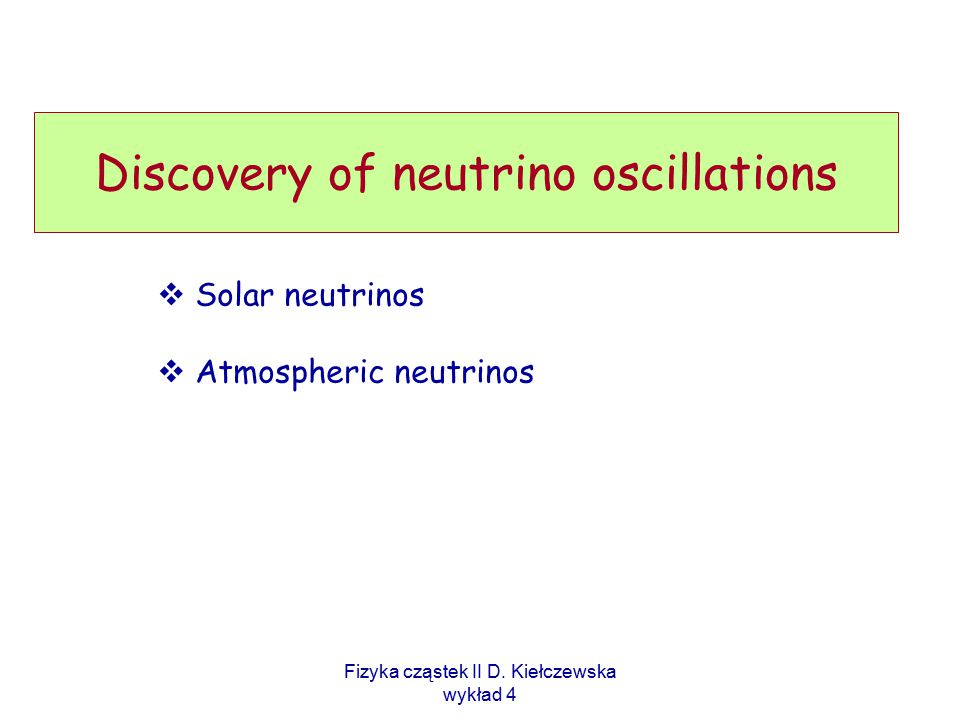 Fizyka cząstek II D. Kiełczewska wykład 4 Atmosph