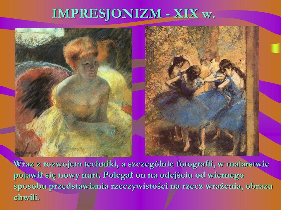 REALIZM Realizm w malarstwie - ukazywał scen z życia wraz z całą brzydotą i cierpieniem mu towarzyszącym.