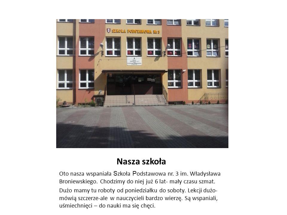 Nasza szkoła Oto nasza wspaniała S zkoła P odstawowa nr.