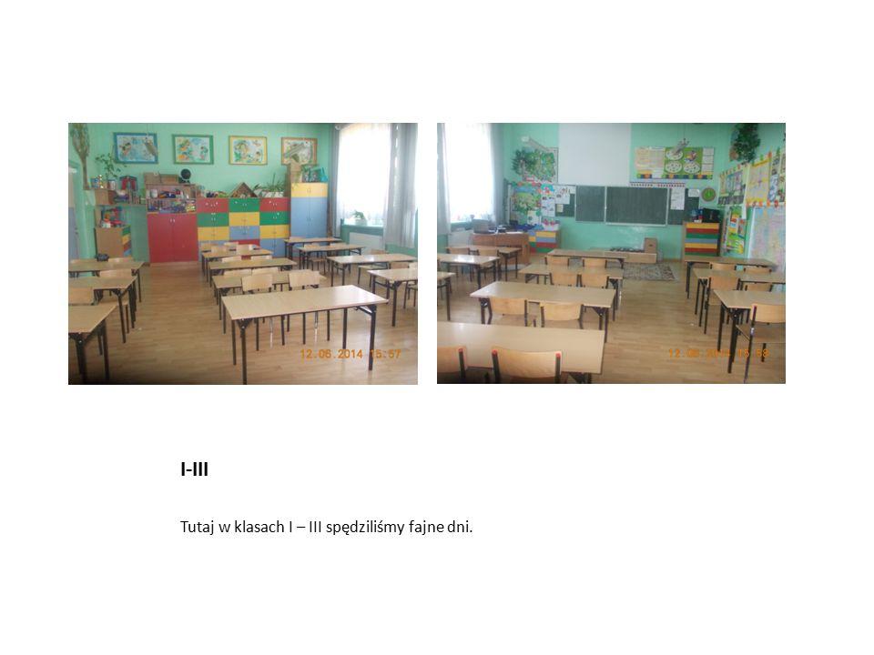I-III Tutaj w klasach I – III spędziliśmy fajne dni.