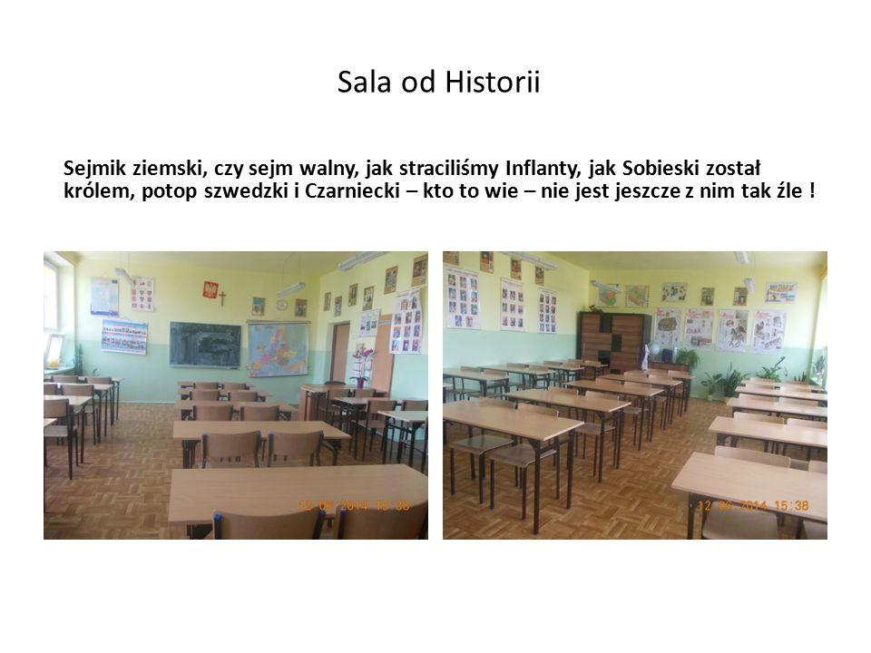 Sala od Historii Sejmik ziemski, czy sejm walny, jak straciliśmy Inflanty, jak Sobieski został królem, potop szwedzki i Czarniecki – kto to wie – nie jest jeszcze z nim tak źle !