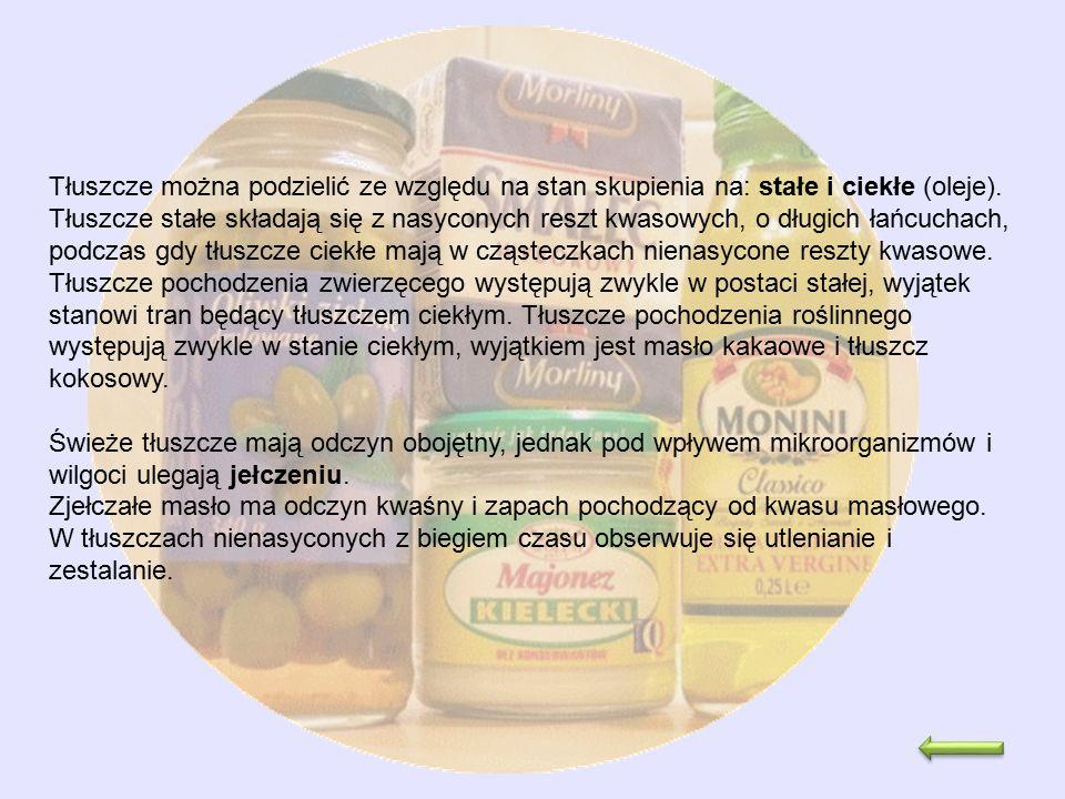 Tłuszcze można podzielić ze względu na stan skupienia na: stałe i ciekłe (oleje). Tłuszcze stałe składają się z nasyconych reszt kwasowych, o długich