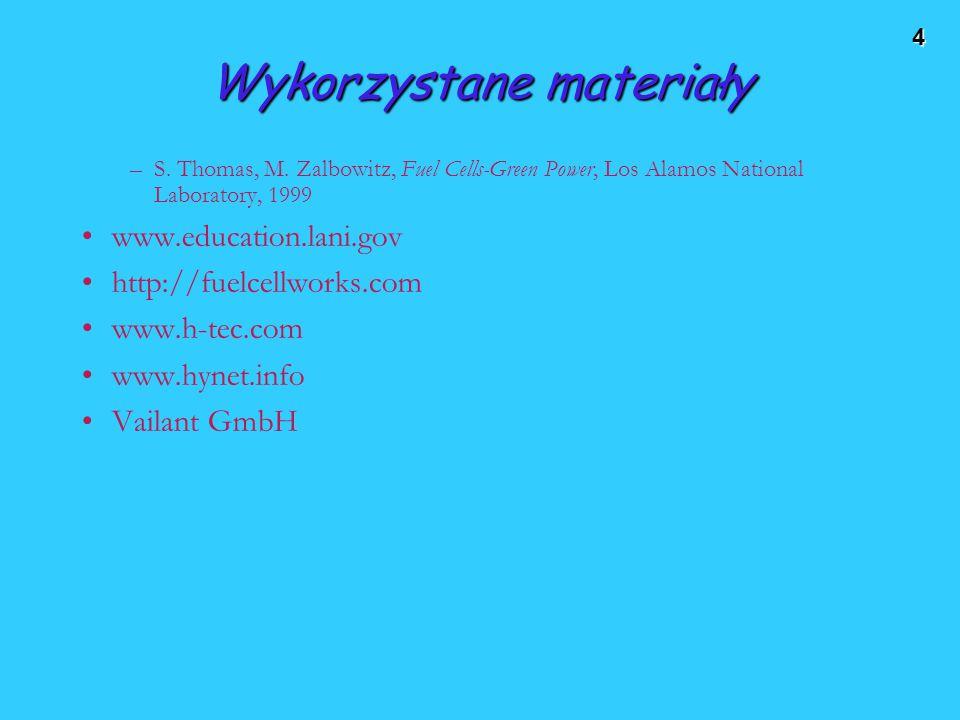 4 Wykorzystane materiały –S. Thomas, M. Zalbowitz, Fuel Cells-Green Power, Los Alamos National Laboratory, 1999 www.education.lani.gov http://fuelcell
