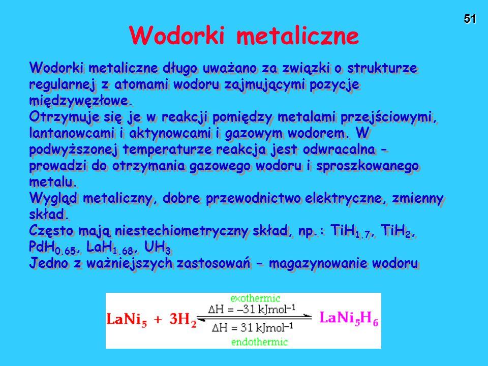 51 Wodorki metaliczne Wodorki metaliczne długo uważano za związki o strukturze regularnej z atomami wodoru zajmującymi pozycje międzywęzłowe.
