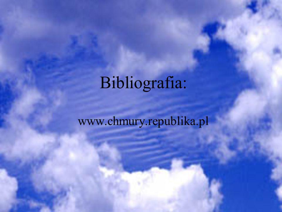 Bibliografia: www.chmury.republika.pl