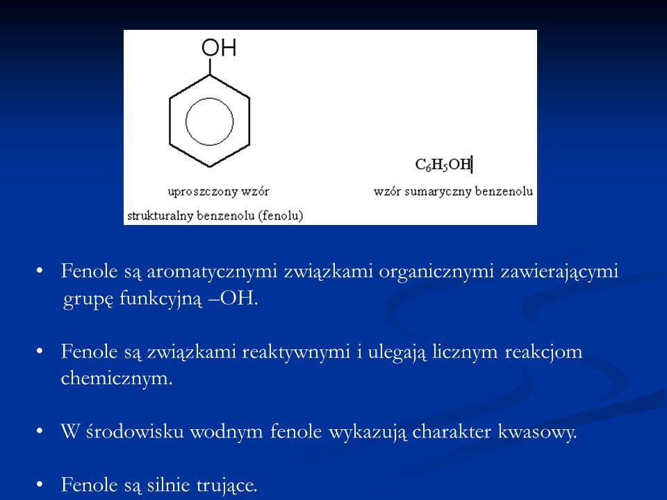 Fenole są aromatycznymi związkami organicznymi zawierającymi grupę funkcyjną –OH.