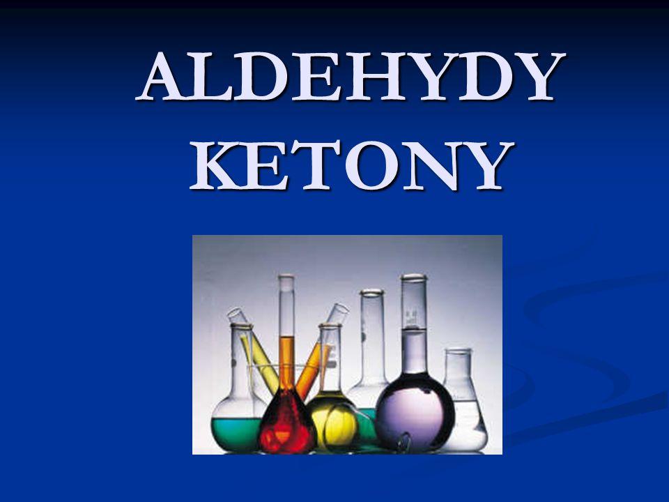 ALDEHYDY KETONY