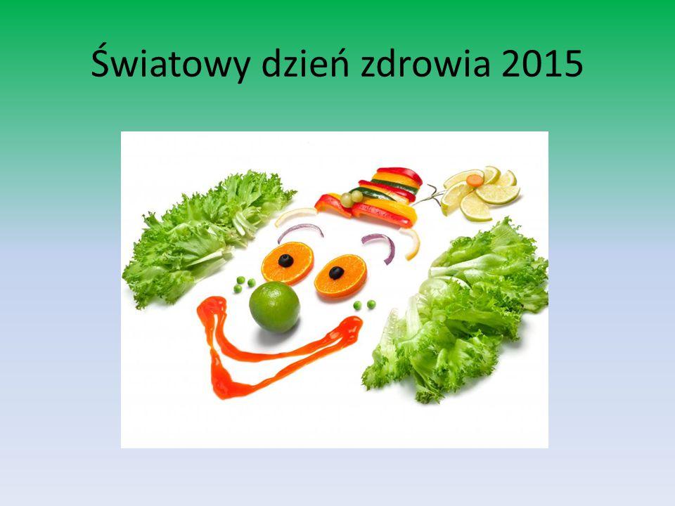 Światowy dzień zdrowia 2015