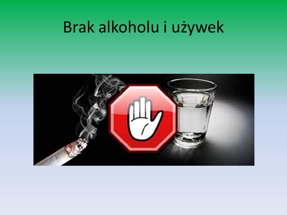 Brak alkoholu i używek