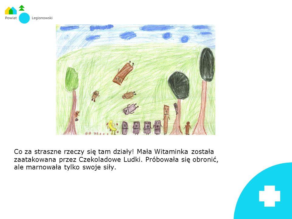 Co za straszne rzeczy się tam działy. Mała Witaminka została zaatakowana przez Czekoladowe Ludki.