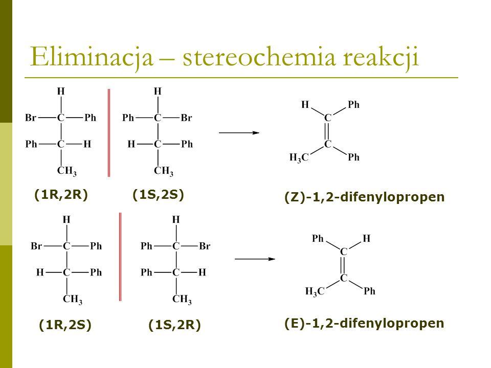 Eliminacja – stereochemia reakcji (1R,2R) (Z)-1,2-difenylopropen