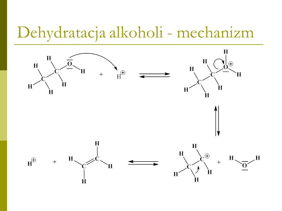 Dehydratacja alkoholi Reaktywność alkoholi w reakcji dehydratacji 1°1°3°3°2°2° << Łatwość tworzenia się karbokationów 1°1°3°3°2°2° <<