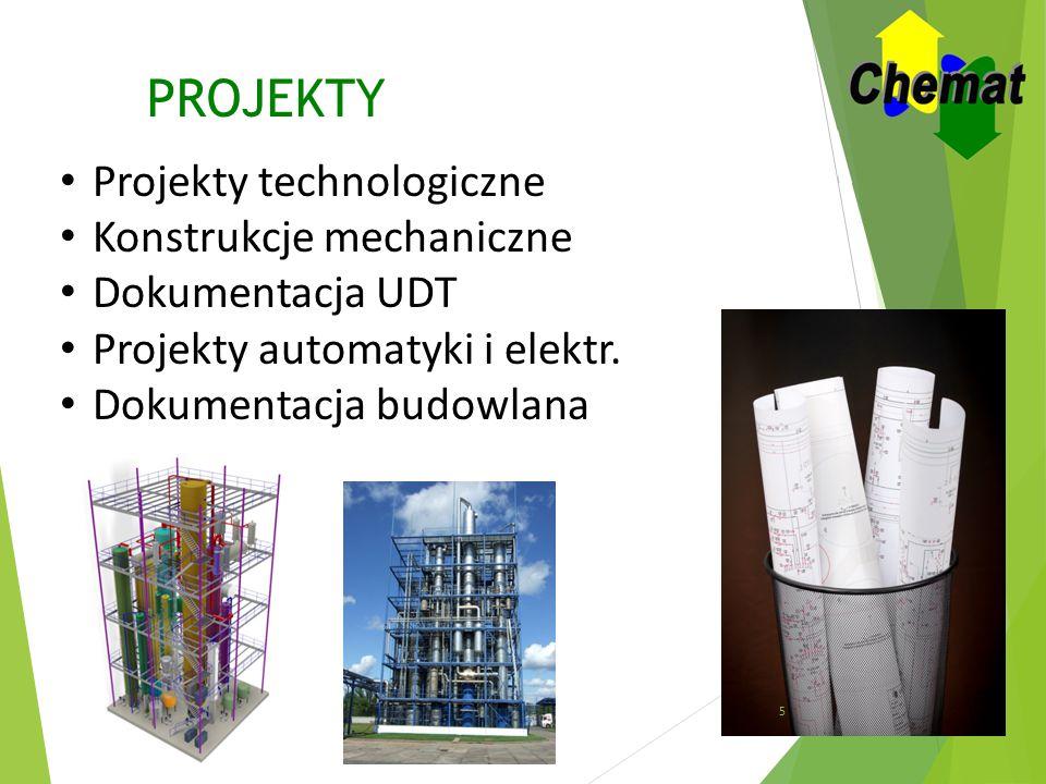PROJEKTY Projekty technologiczne Konstrukcje mechaniczne Dokumentacja UDT Projekty automatyki i elektr.
